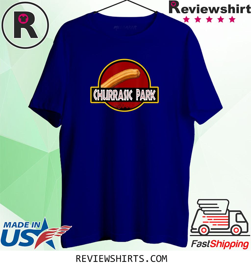 Churrasic Park Monster Churro Funny Mexican Shirt