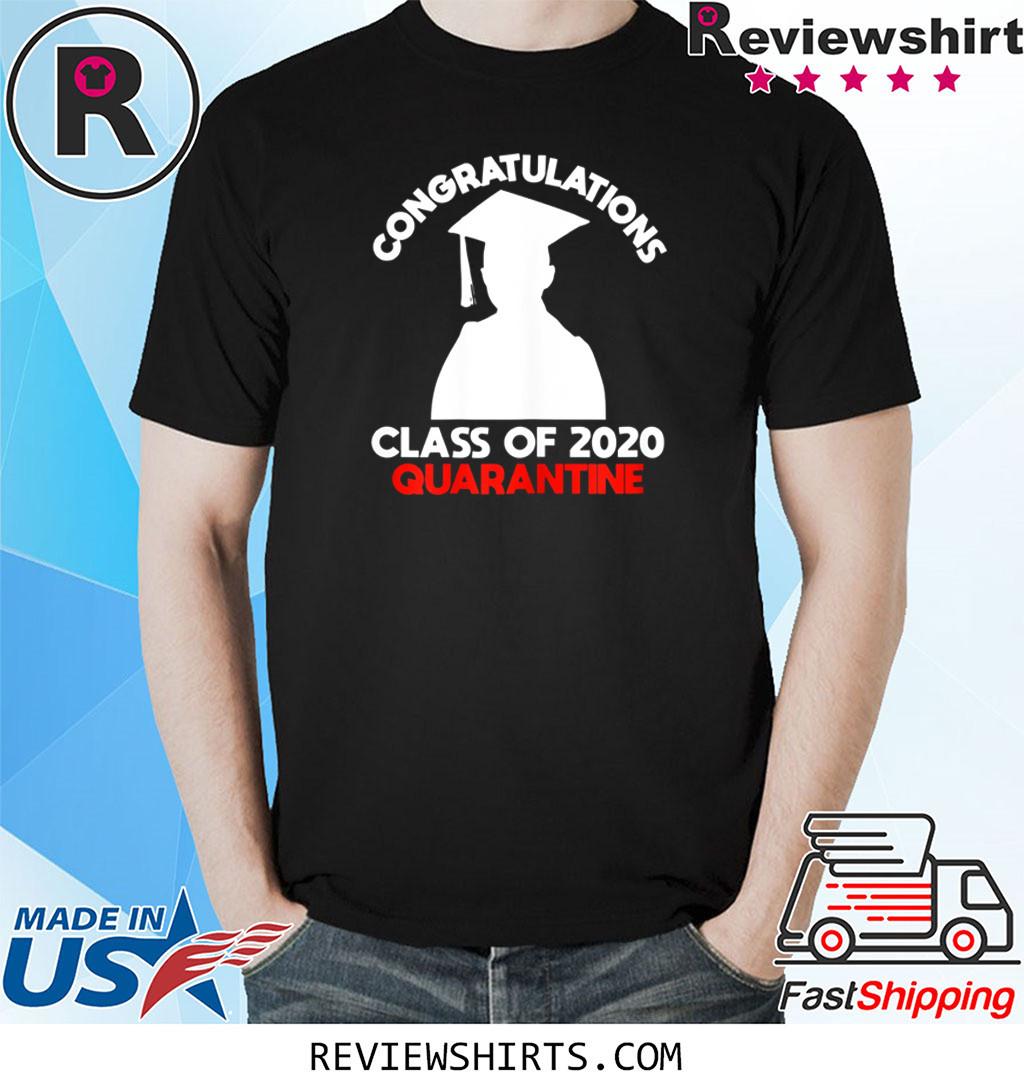 Funny Class of 2020 Graduating Class in Quarantine T-Shirt