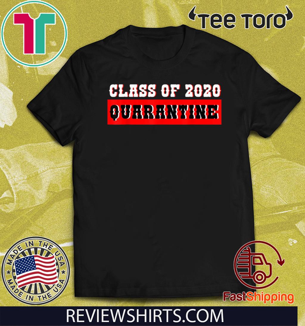 Class of 2020 Graduating Shirt Class in Quarantine