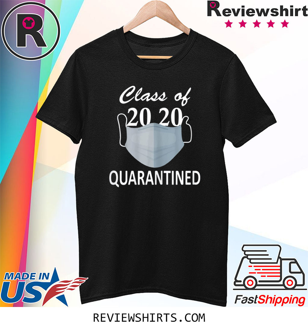 Class Of 2020 Quarantined Graduation Shirt