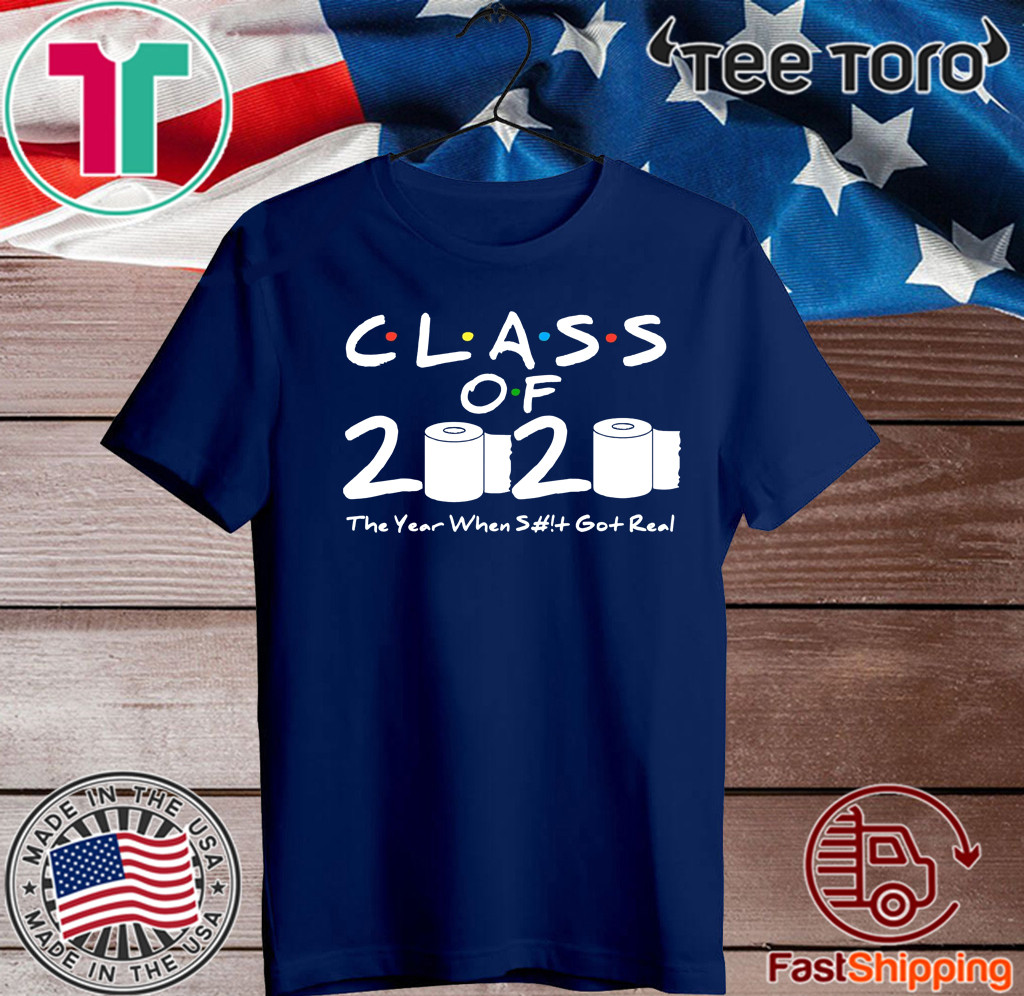 Class of 2020 The Year When Shit Got Real Graduation Official T-Shirt