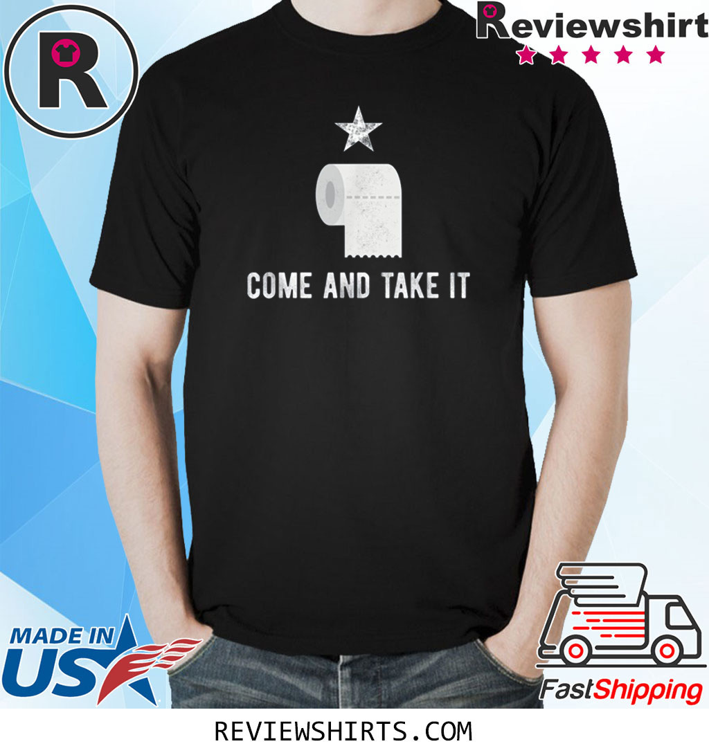 Come and Take It Funny Toilet Paper Virus Jokes Sarcastic Shirt