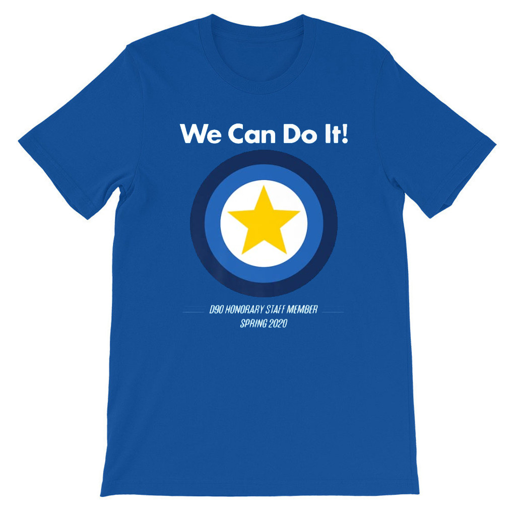 We Can Do It Shirt - D90 Honorary Staff Member Spring 2020 T-Shirt