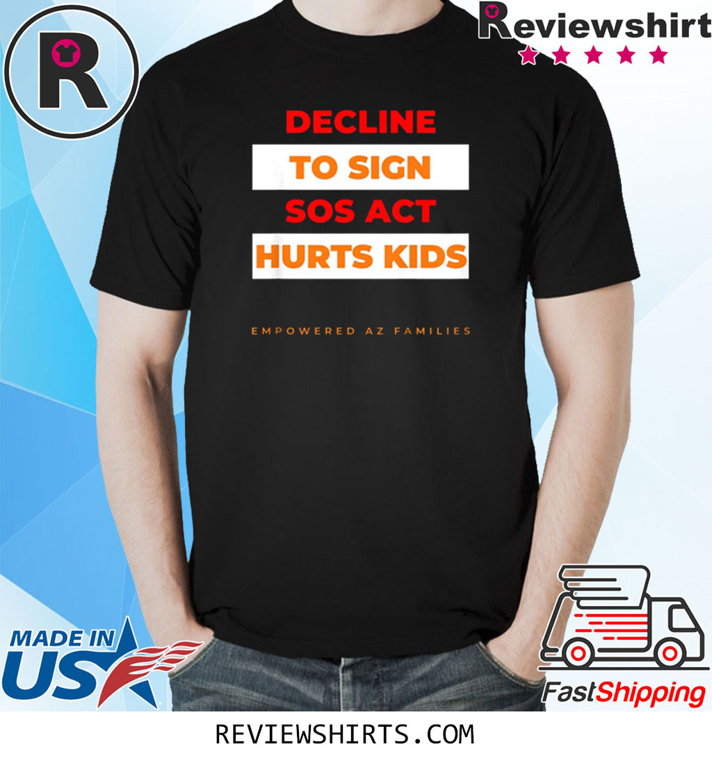 Decline to Sign SOS Act Style 2 T-Shirt