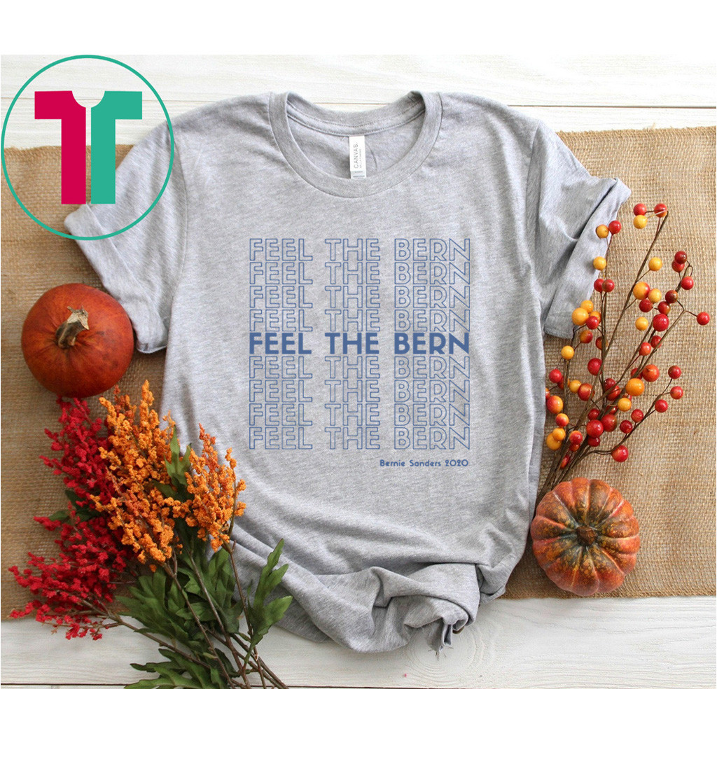 FEEL THE BERN Bernie Sanders 2020 Thank You Shirt