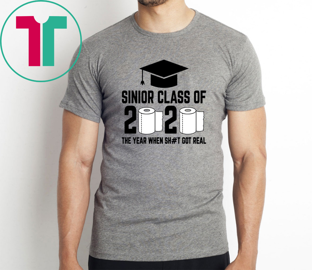 Funny Sinior Class of 2020 The Year When Shit Got Real Shirt