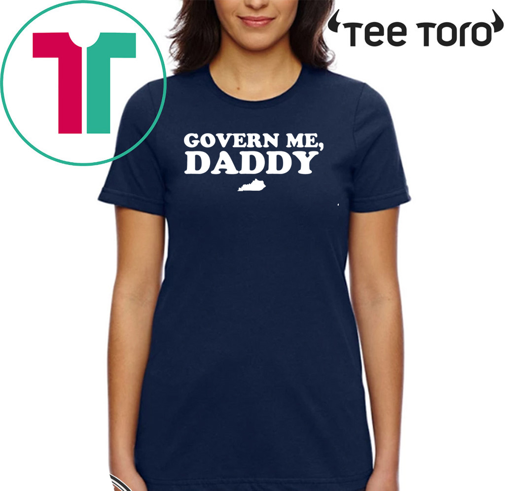 Govern Me Daddy For T-Shirt