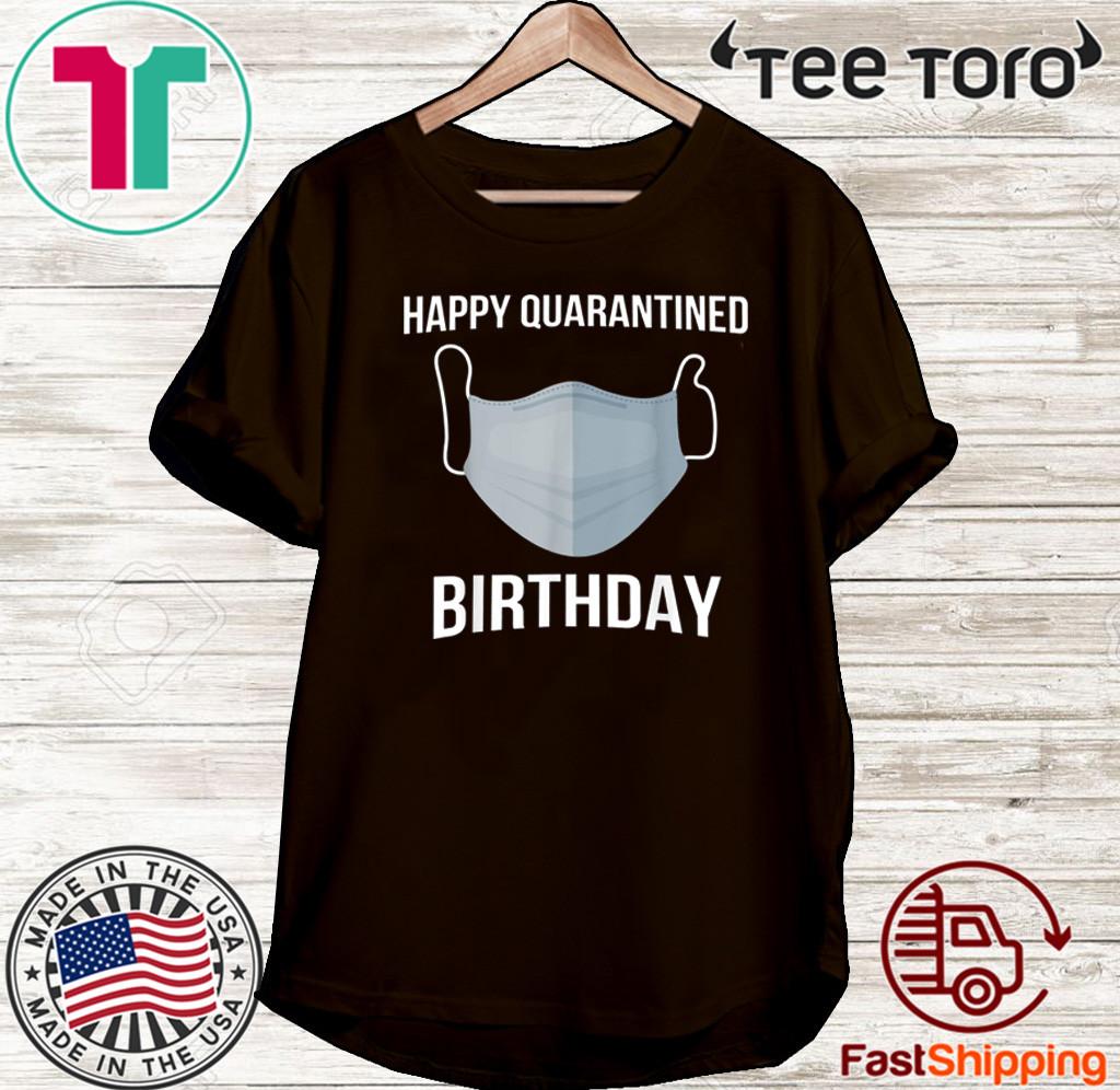 Happy Quarantined Birthday Medical Mask Virus Shirt