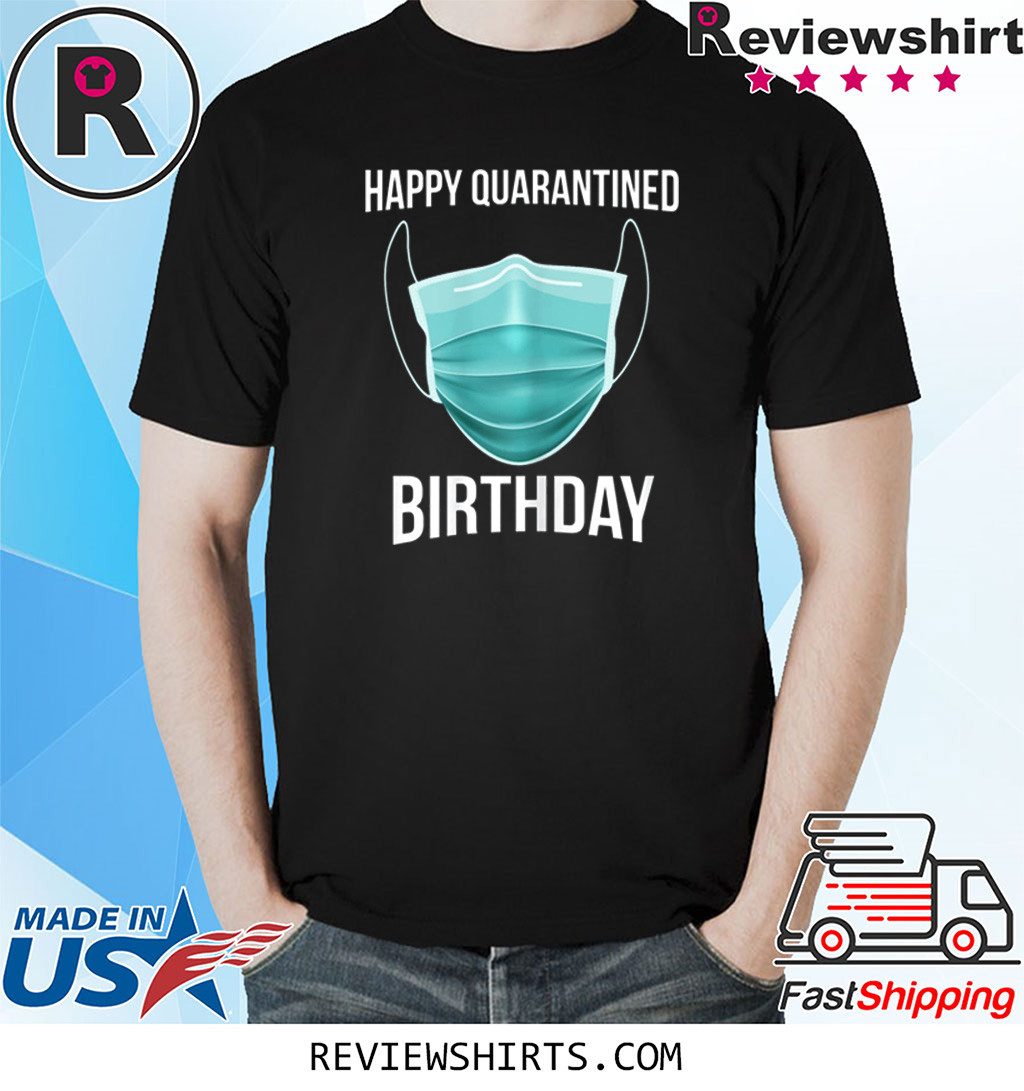 Happy Quarantined Birthday Medical Mask Virus Shirt