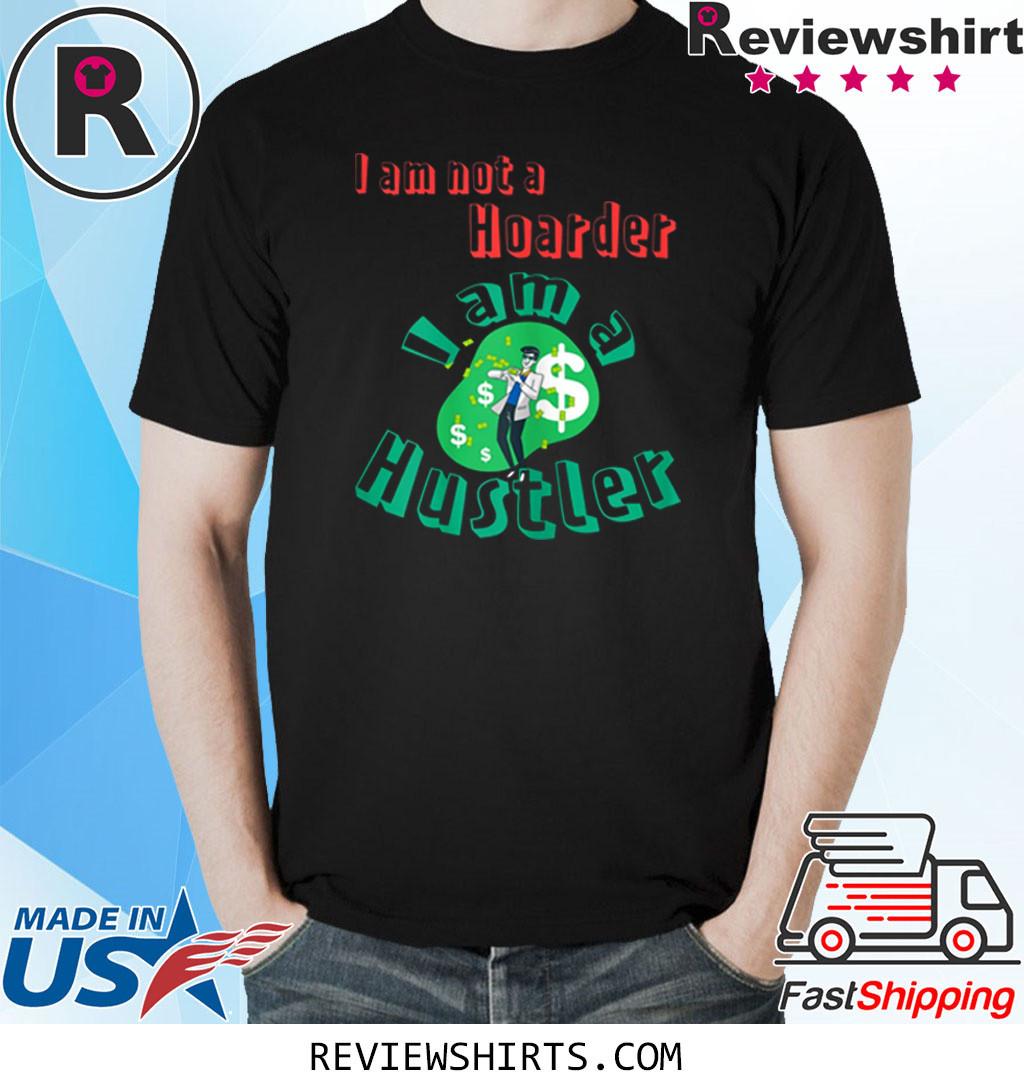 Hoarder to Hustler T-Shirt