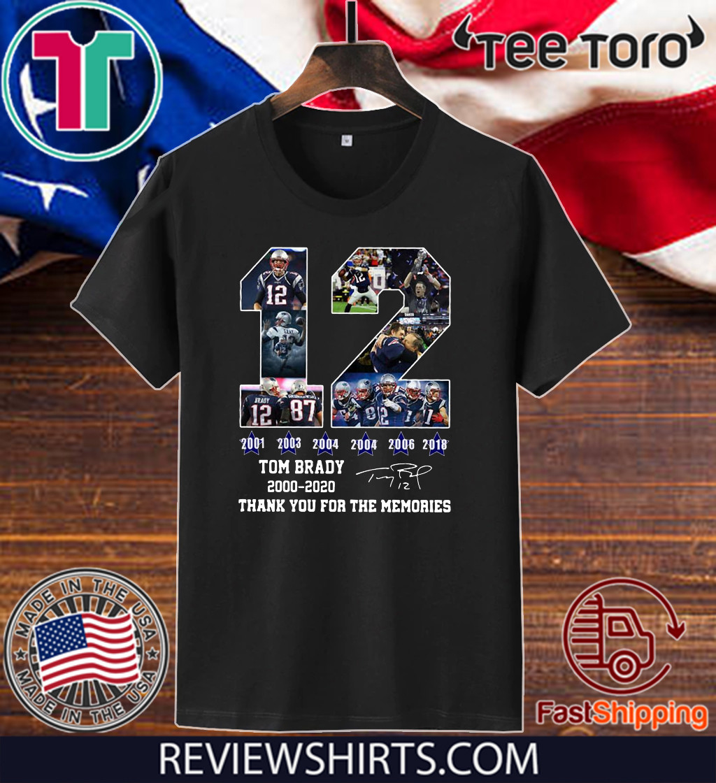 12 Tom Brady Shirt - thanks for the memories signatures 2000 2020 T-Shirt