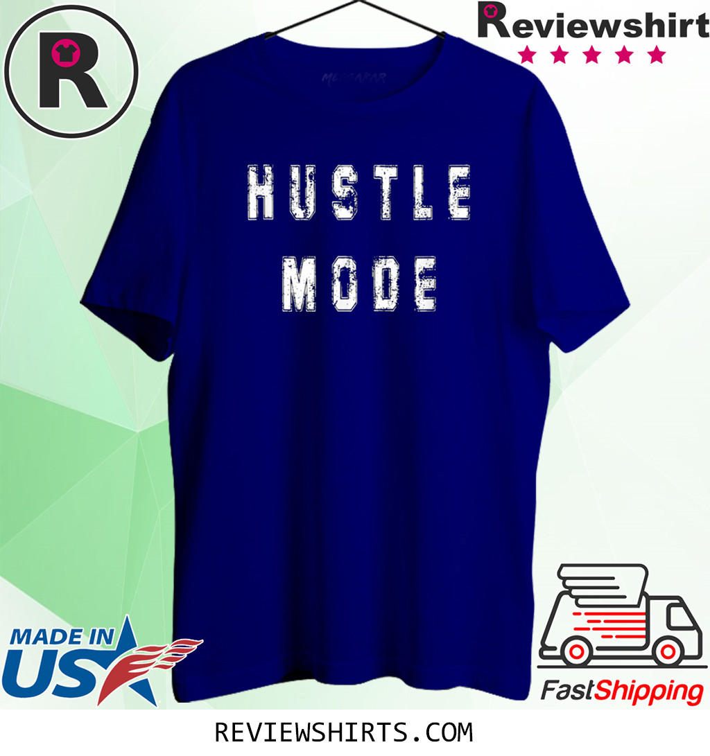 Hustle Mode Cute T-Shirt