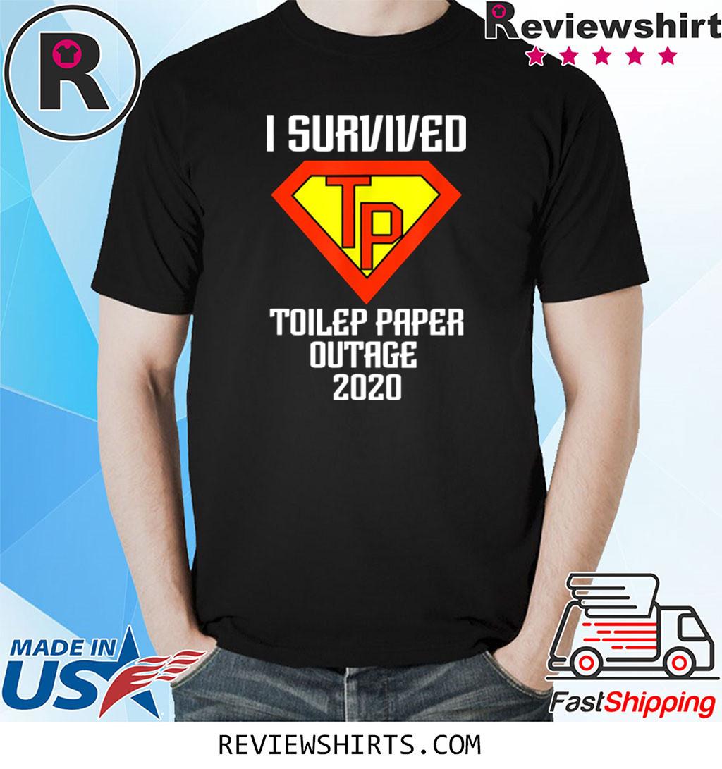 I Survived Toilet Paper TP Outage 2020 Quarantine Shirt