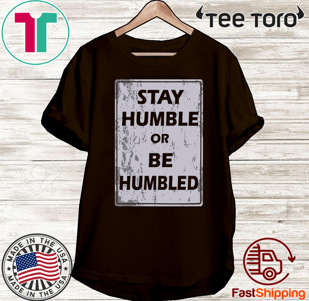 Johnny Depp Stay Humble Or Be Humbled Hot T-Shirt