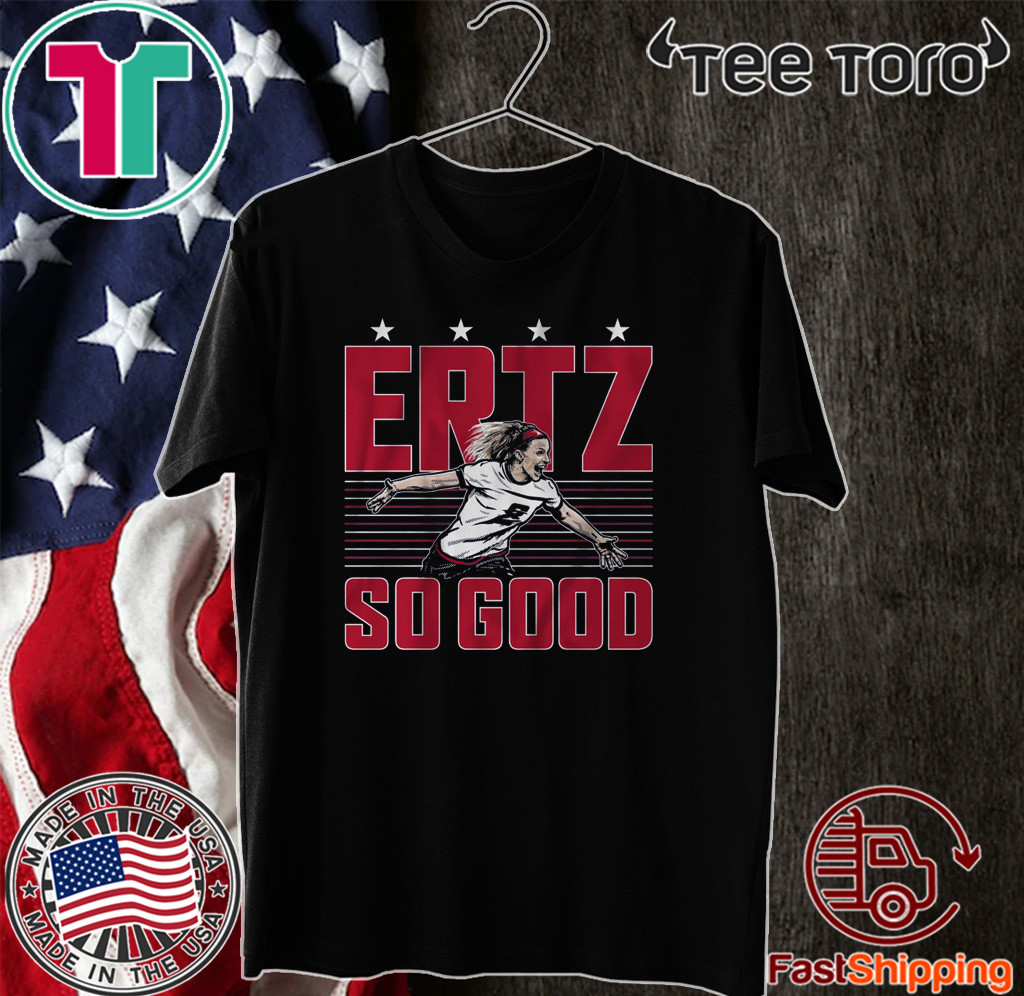 Julie Ertz Shirt - Ertz So Good