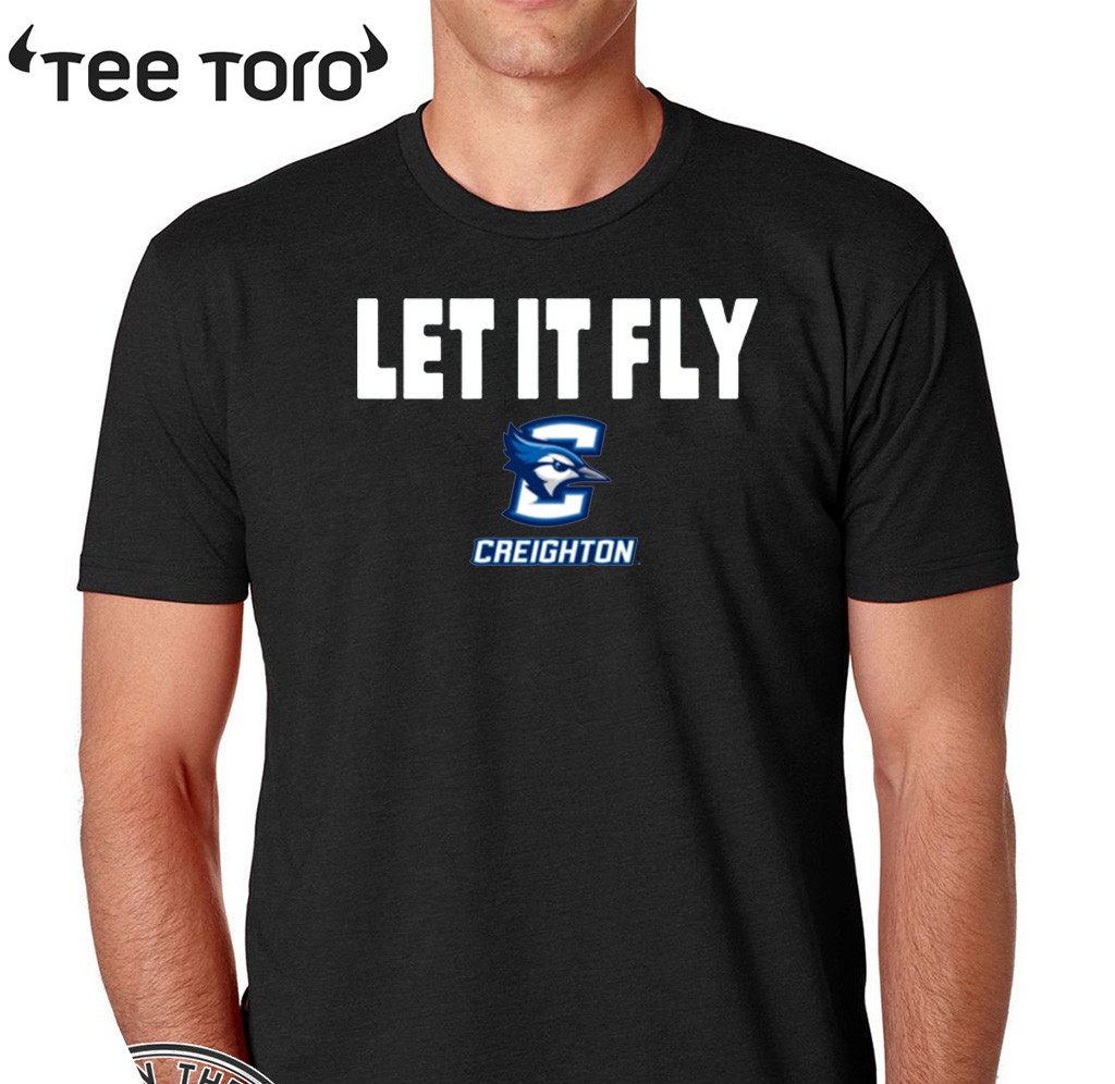Let It Fly Creighton university T-Shirt