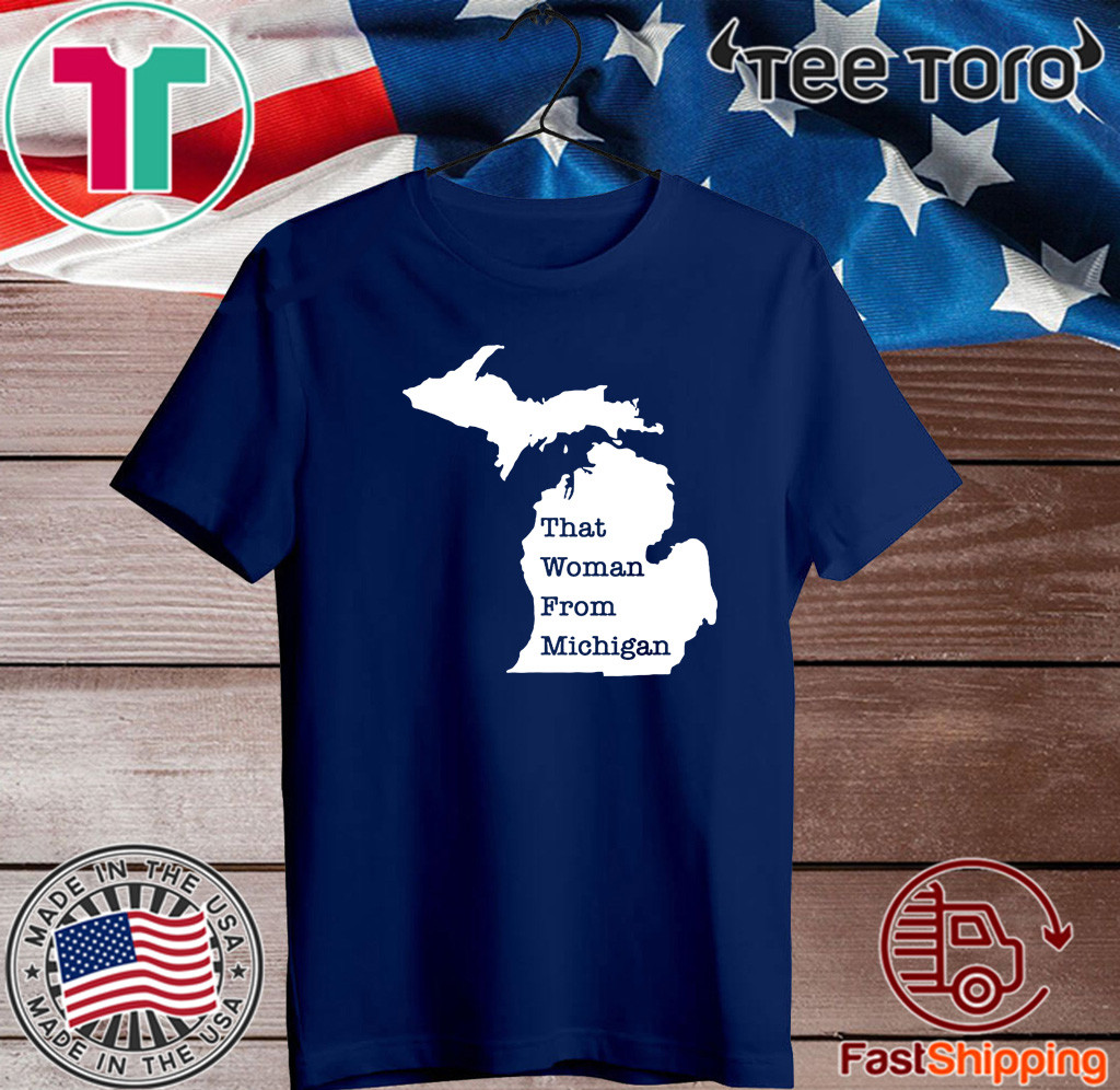That Woman From Michigan Map Shirt