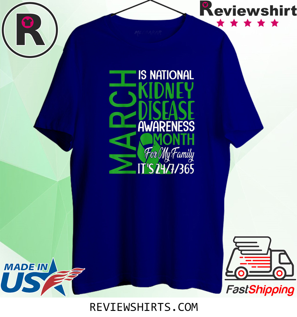 March Is National Kidney Disease Awareness Month T-Shirt