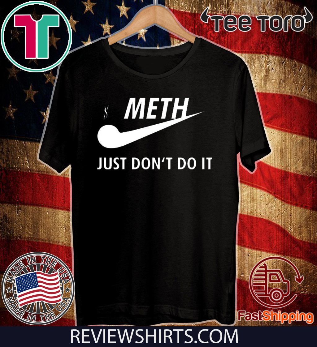 Meth just don't do it 2020 T-Shirt