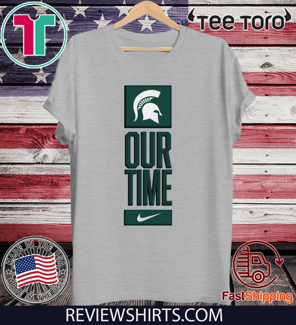 Michigan State Spartans Our Time Shirt