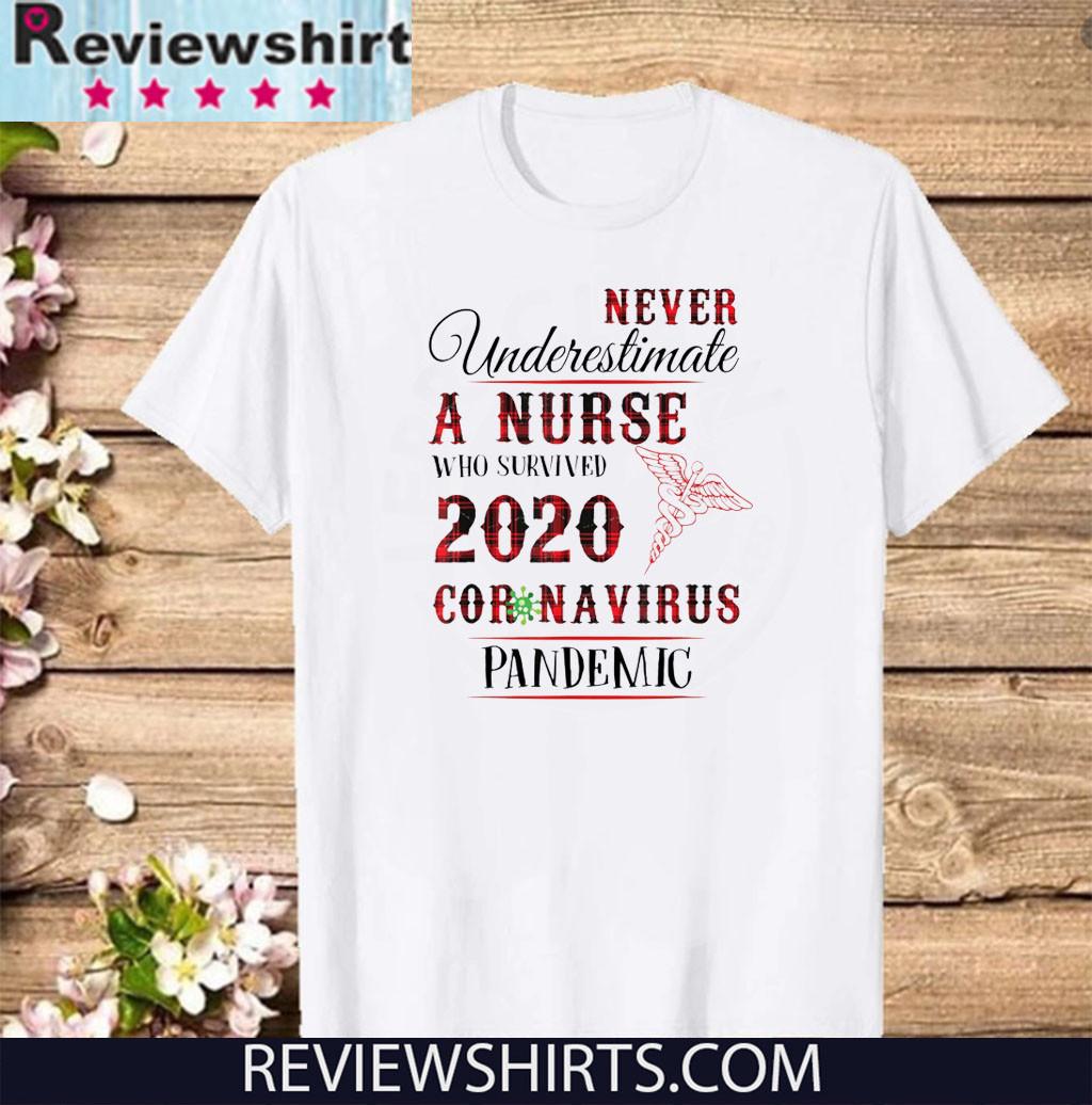 Never underestimate a nurse who survived 2020 T-Shirt - Coronavirus Pandemic