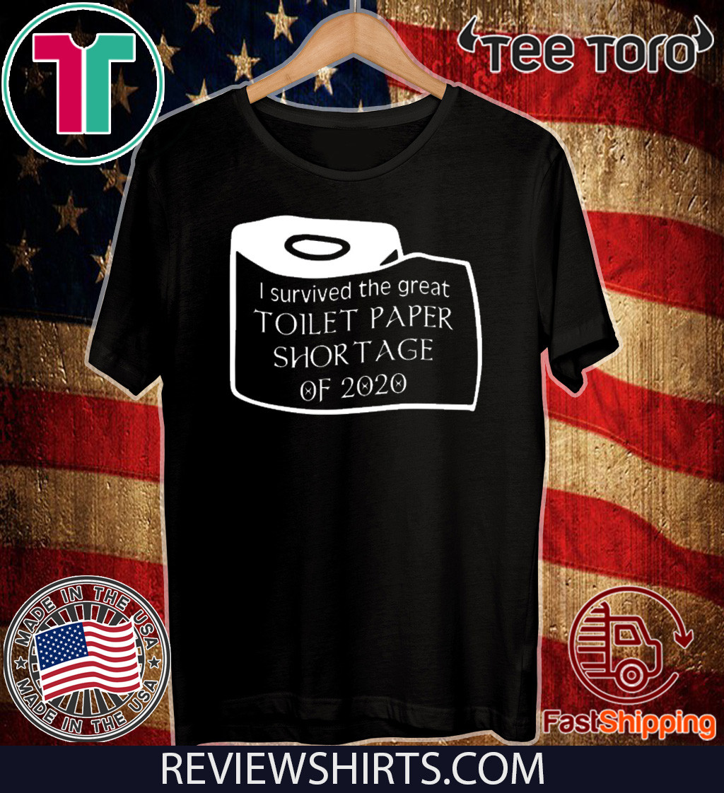 I survived the great toilet paper shortage 0f 2020 T-Shirt