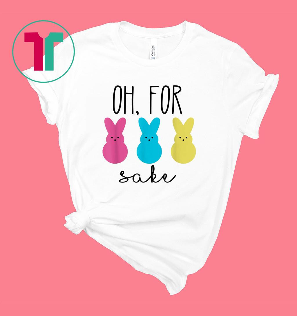 Oh For Peeps Sake T-Shirt