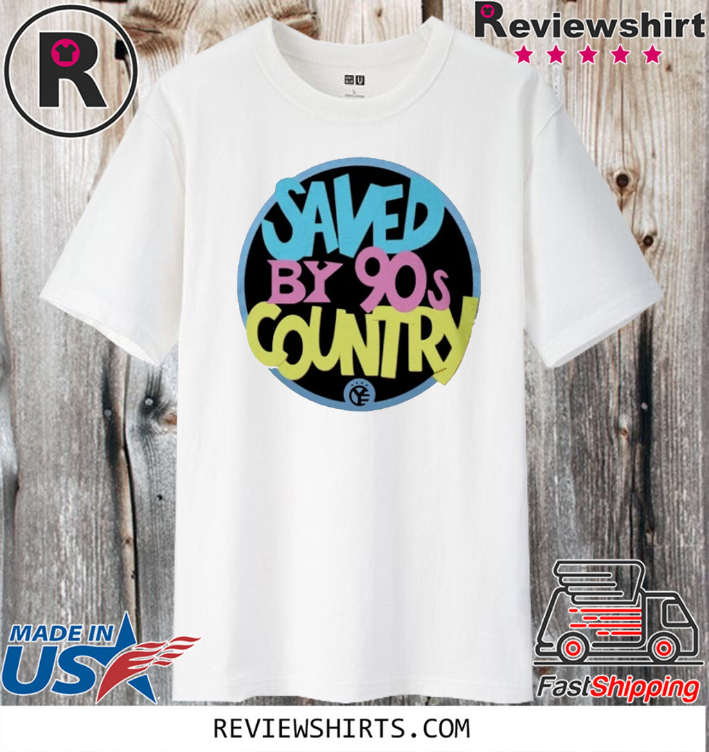 Saved By 90s Country 2020 T-Shirt