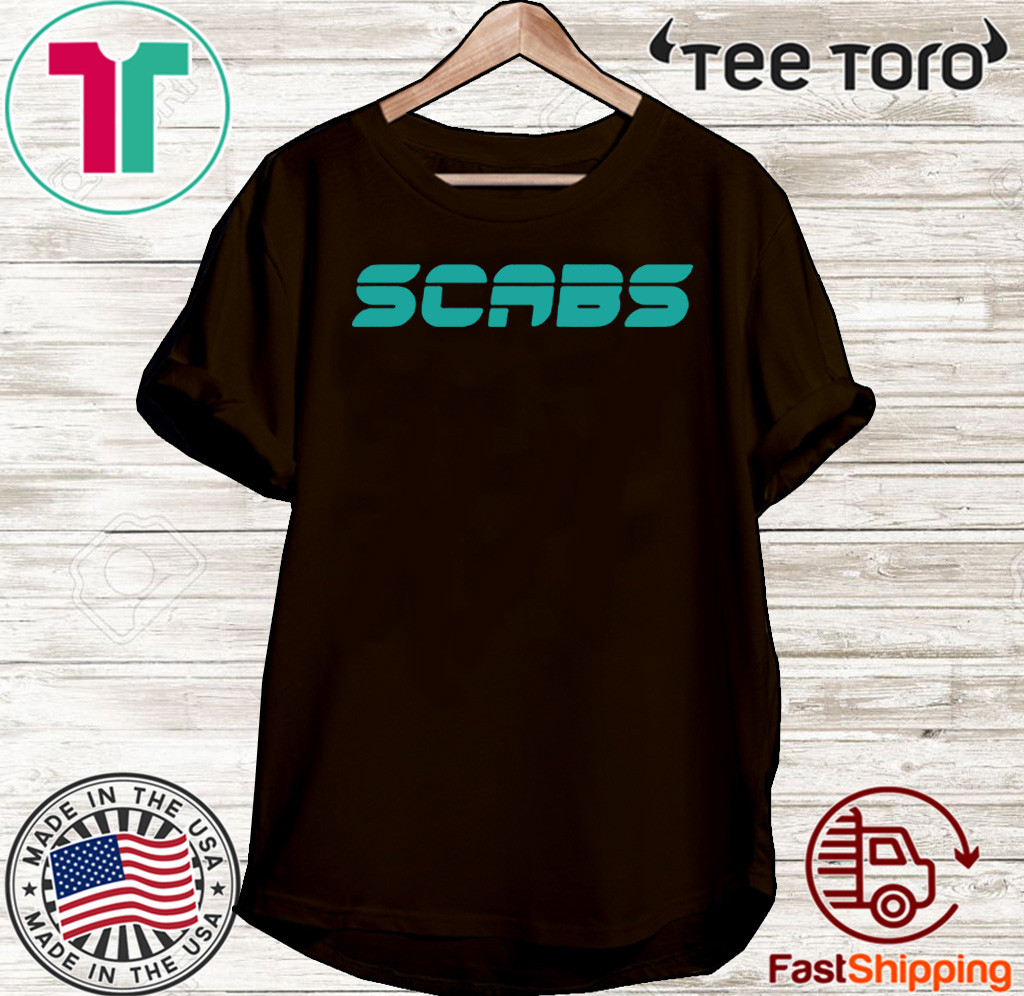 Scabs2020 - Scabs T-Shirt