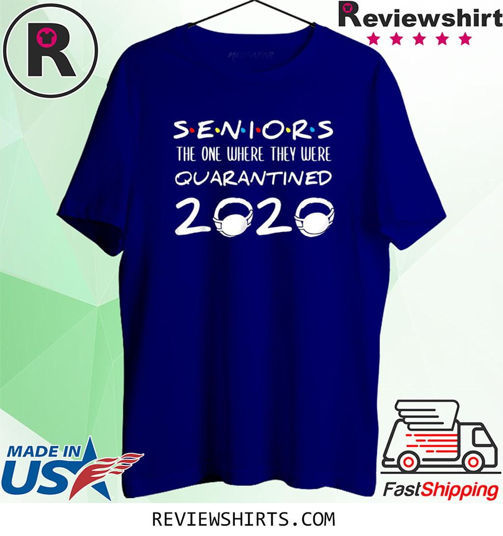 Mens Seniors The One Where They Were Quarantined 2020 Shirt