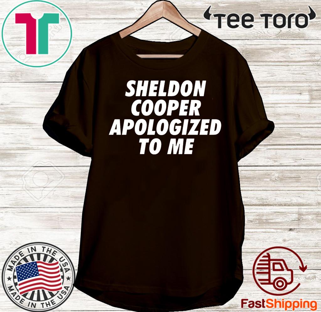 Sheldon Cooper Apologized to Me T Shirt