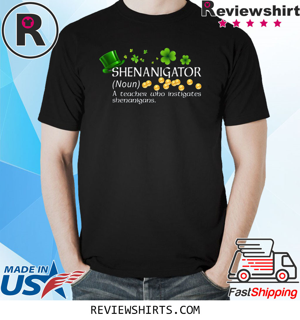 Shenanigator A Teacher Who Instigates Shenanigans Shirt