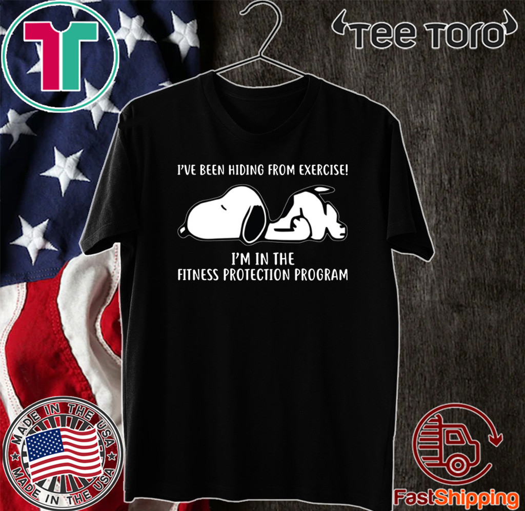 Snoopy I've Been Hiding From Exercise I'm In The Fitness Protection Program T-Shirt