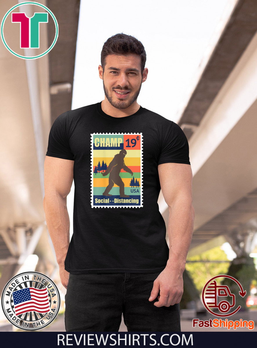 Social Distancing Champ Bigfoot Stamp T Shirt