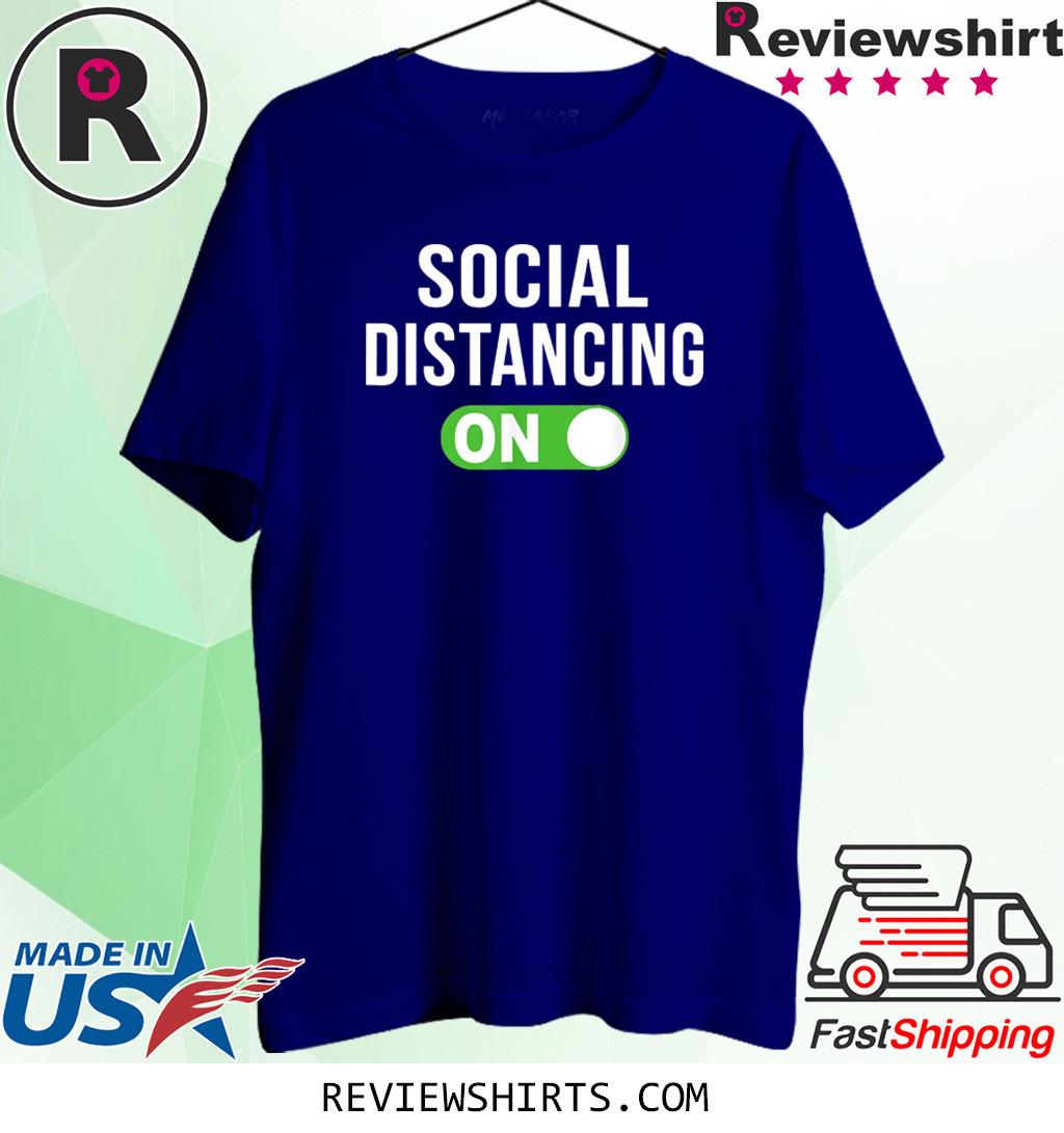 Social Distancing Mode On Social Distancing Shirt
