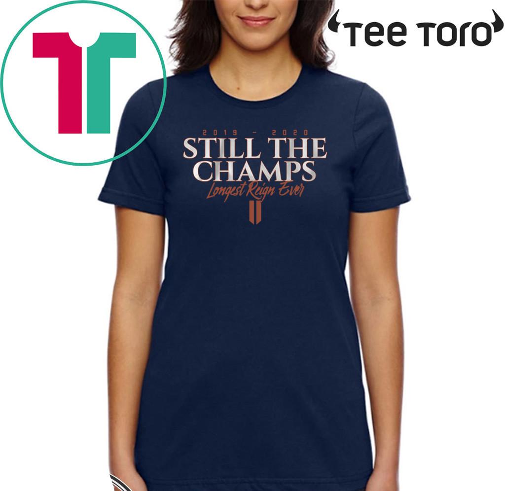 Still the Champs Longest Reign Ever Shirt