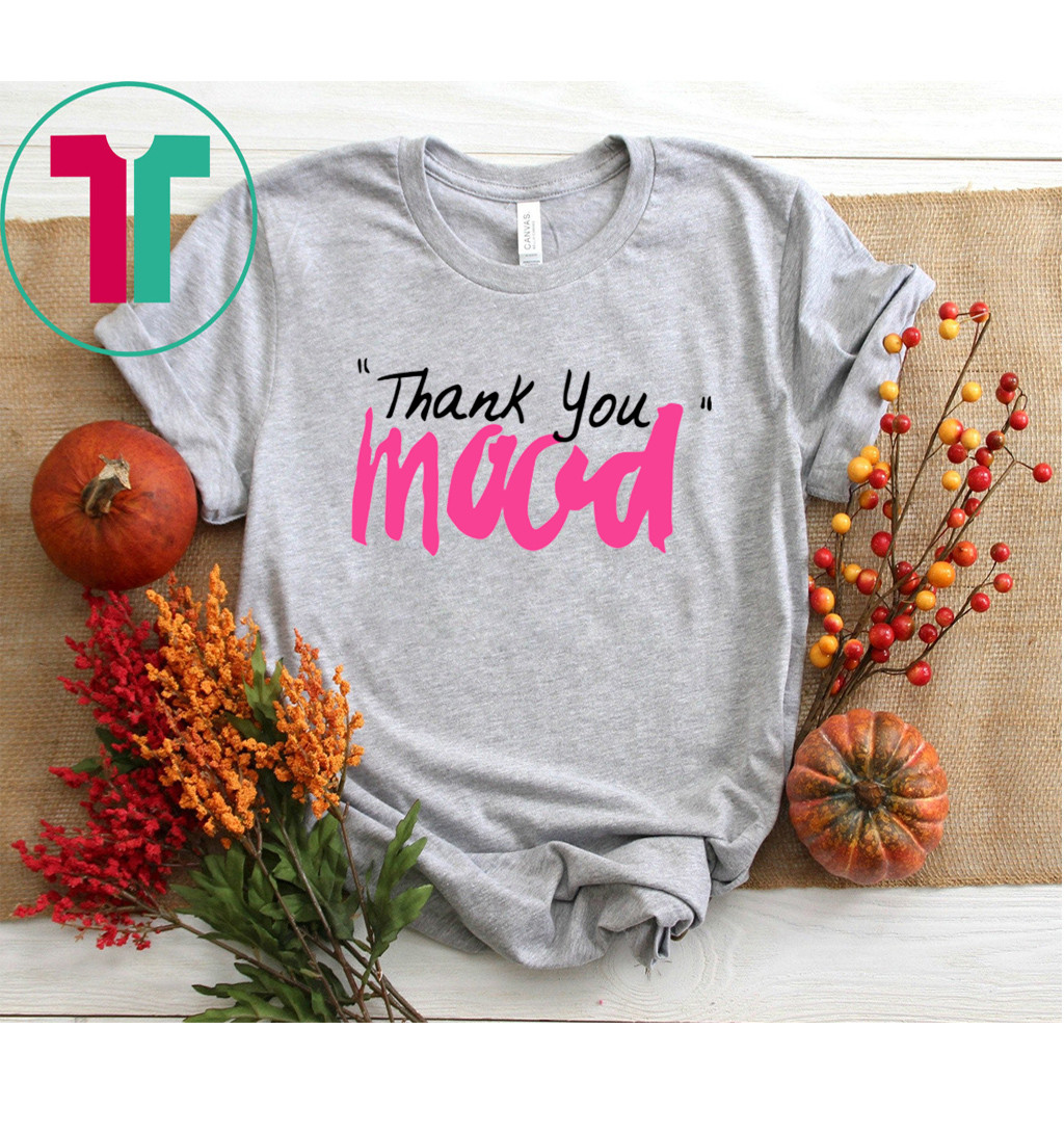 Thank You Mood Sweatshirt Shirt