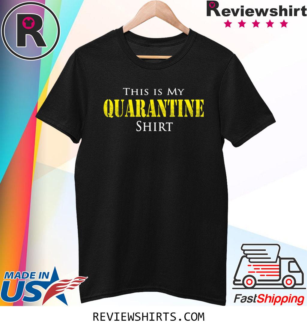 This is My Quarantine Funny Virus Shirt