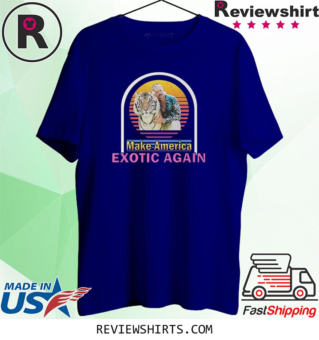 Tiger King Joe Exotic Make America Exotic Again Shirt
