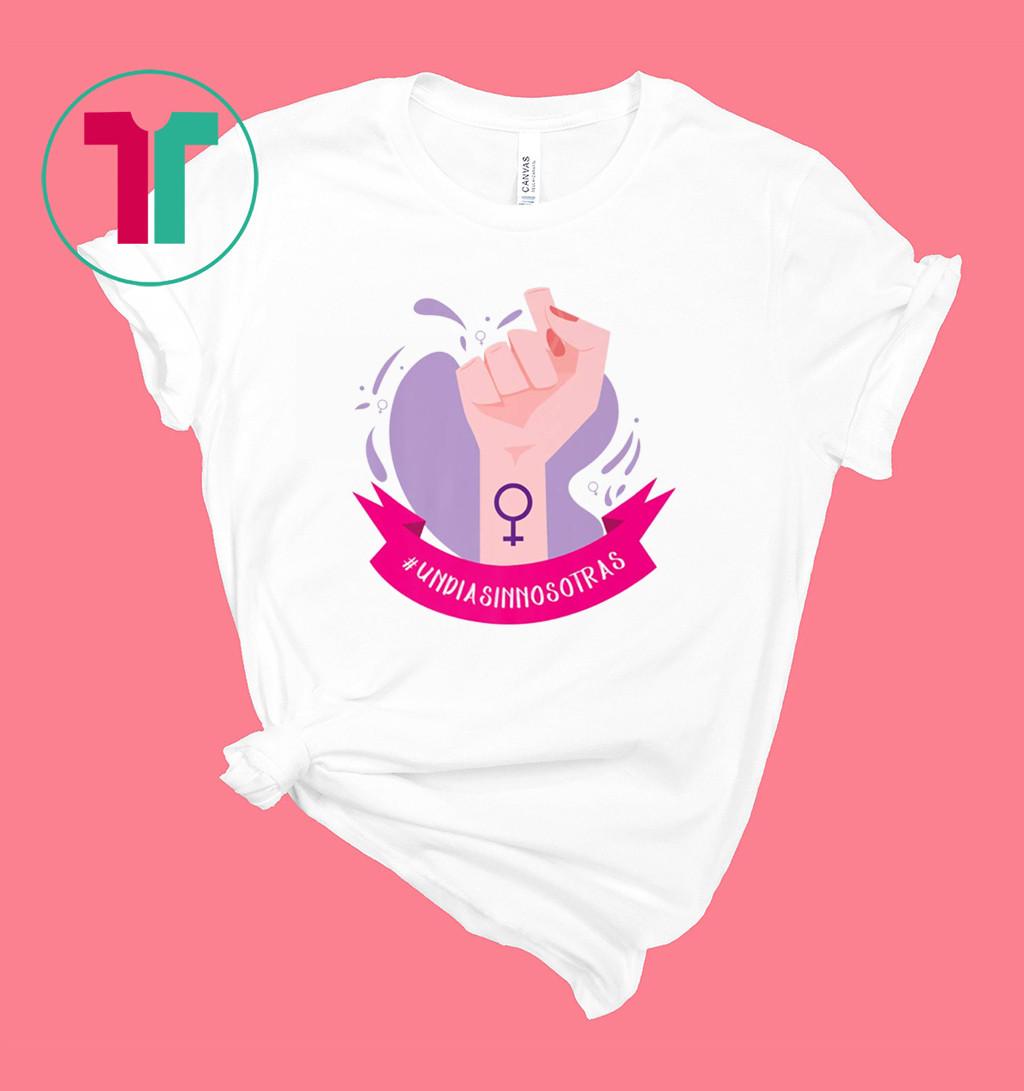 Un Dia Sin Nosotras Empowering T-Shirt
