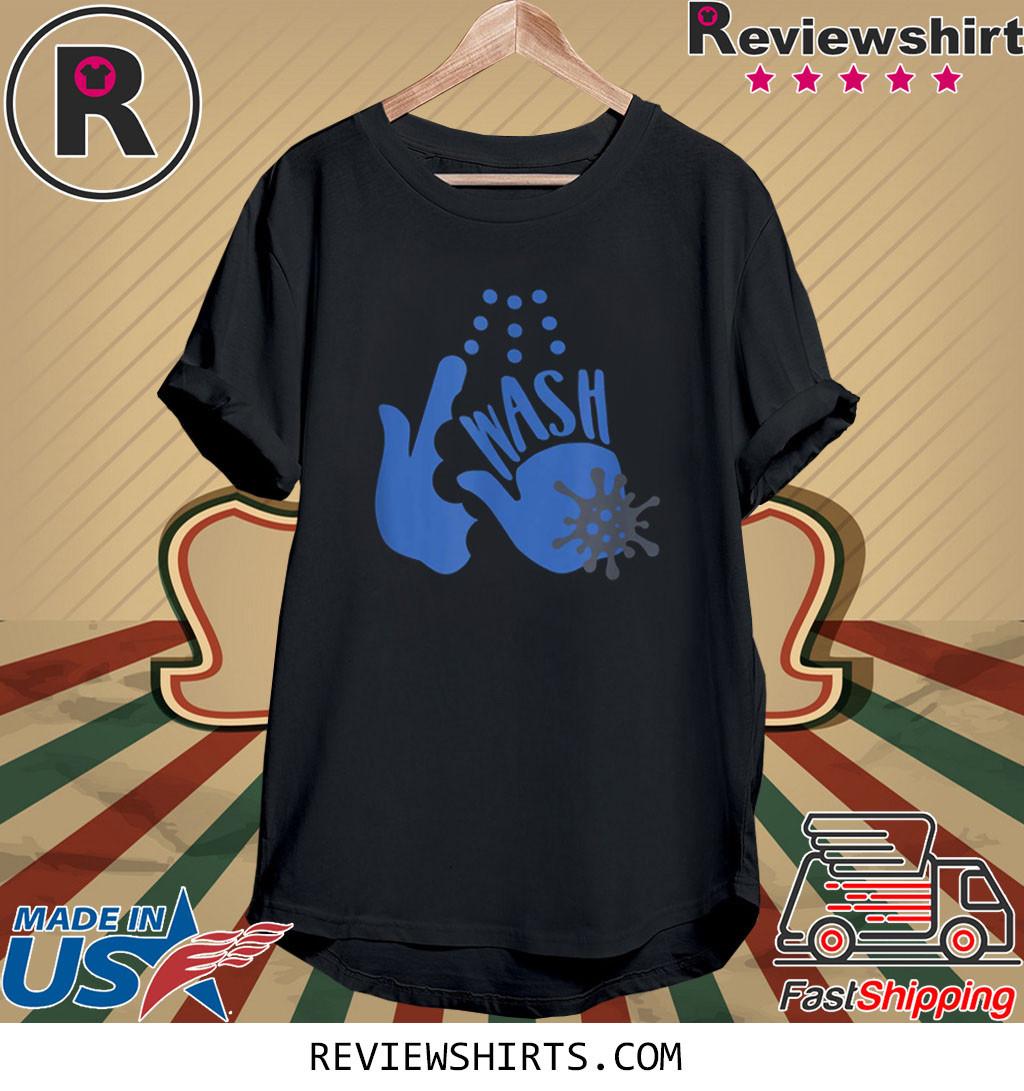 Wash Your Freakin' Hands Shirt