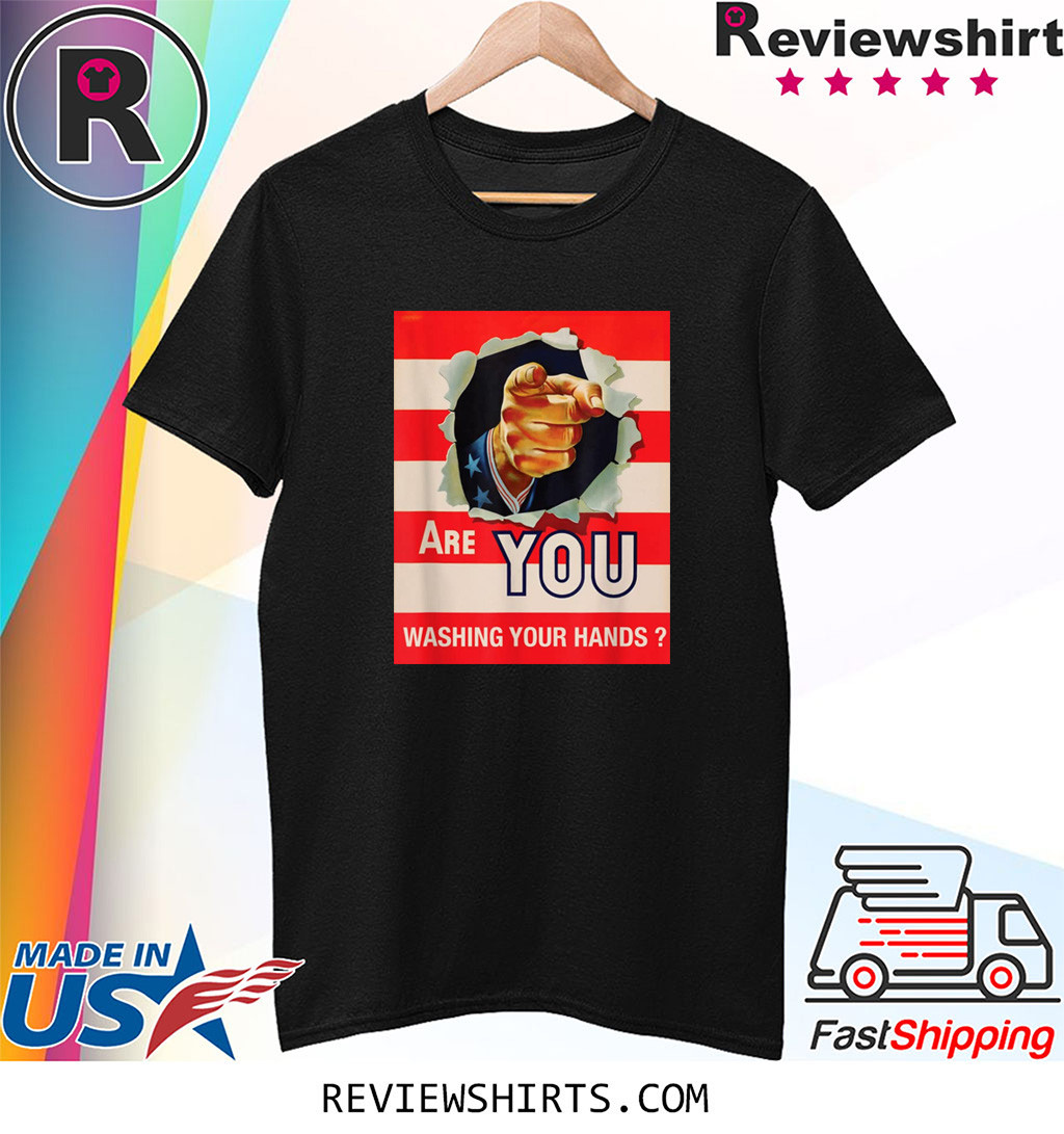 ARE YOU WASH YOUR HANDS T-Shirt
