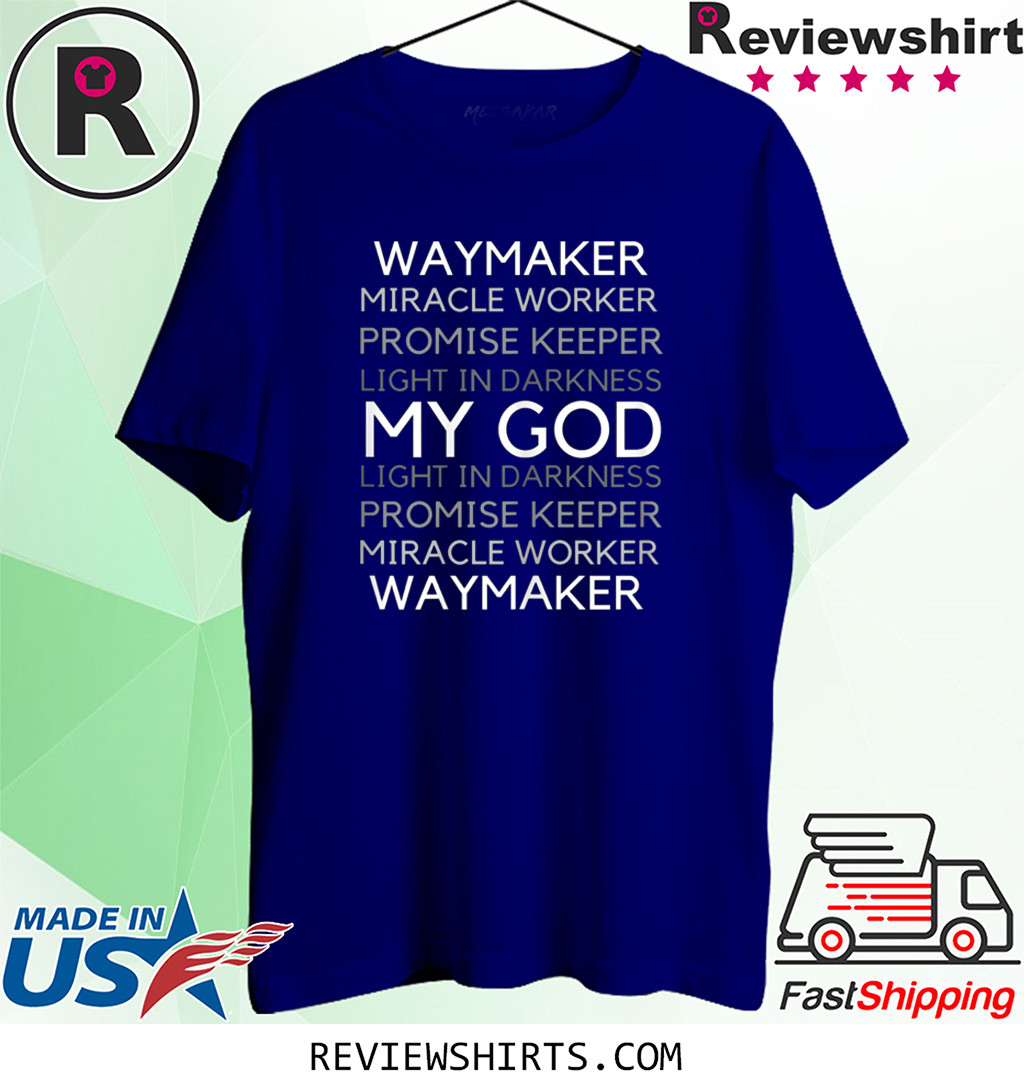 Waymaker Miracle Worker Promise Keeper John 3:16 Shirt