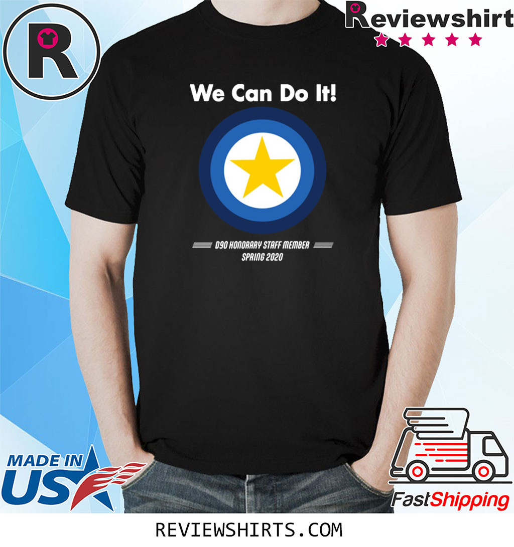 We Can Do It D90 Honorary Staff Member Spring 2020 T-Shirt