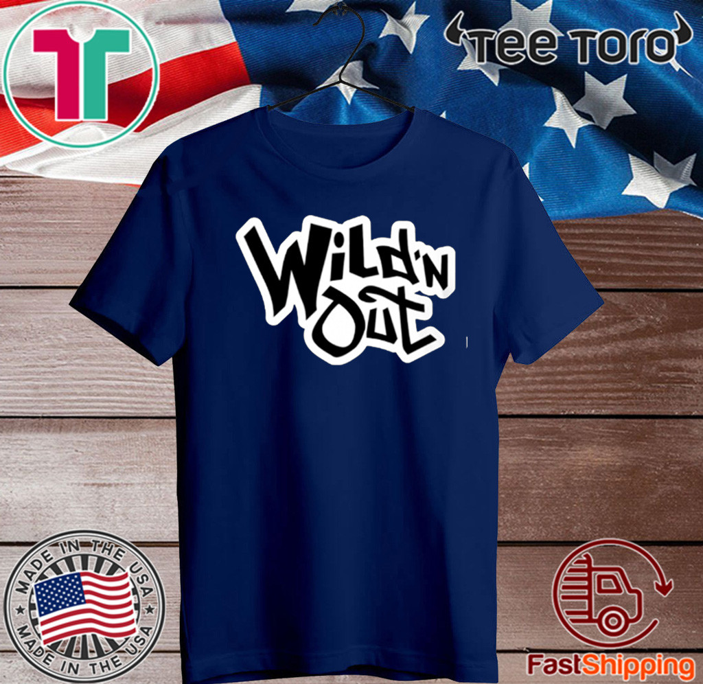 Wild N Out T-Shirt -Limited Edition