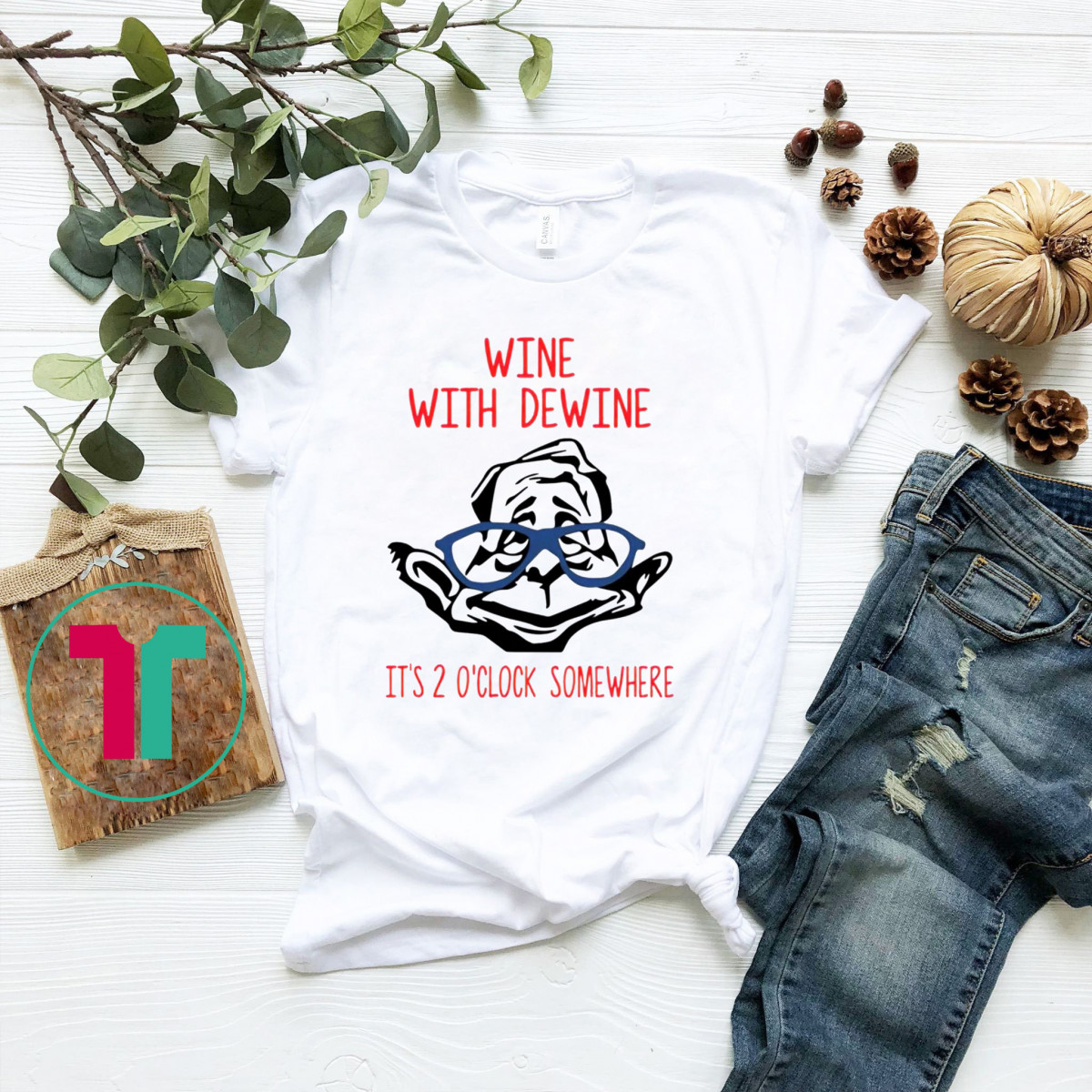 Official Wine With Dewine It's 2 O'clock Somewhere T-Shirt