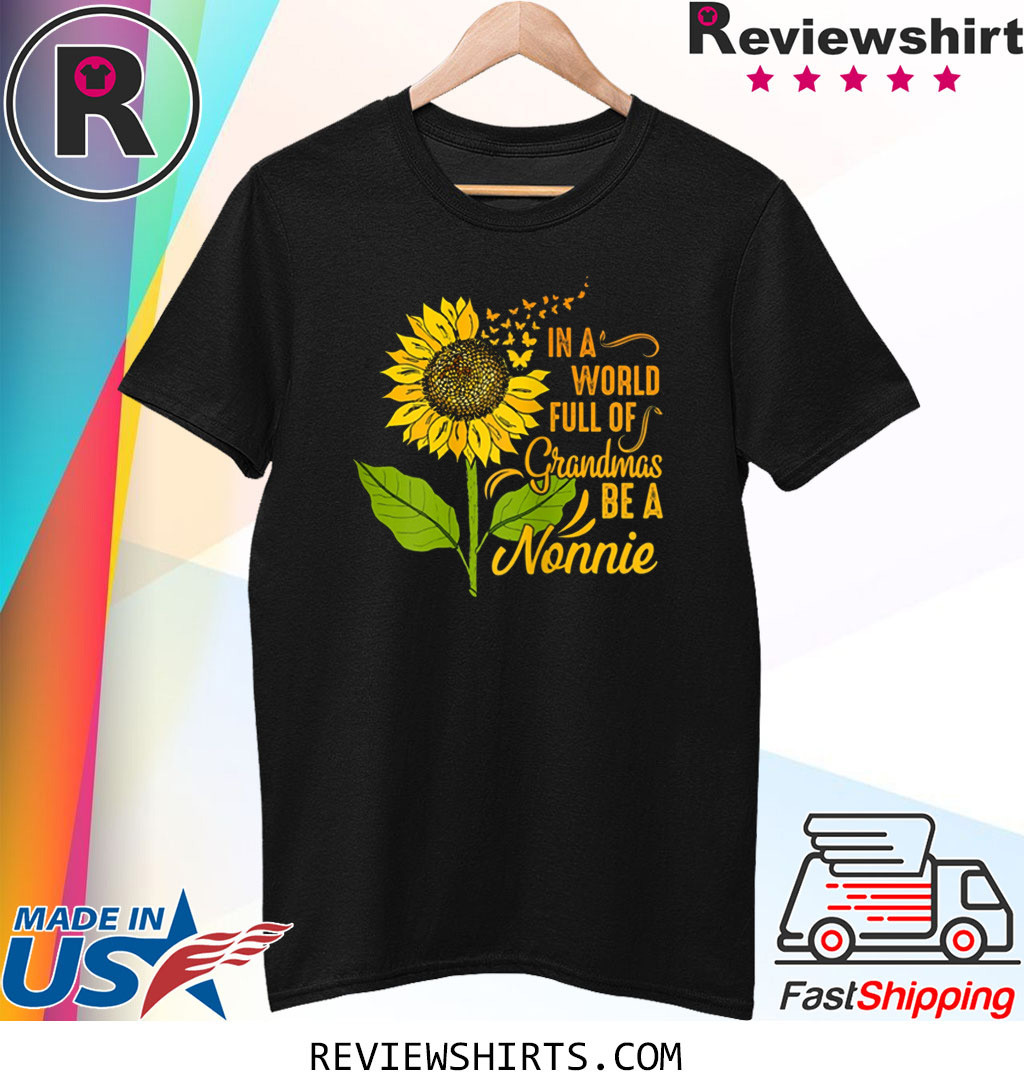 Womens In A World Full Of Grandmas Be Nonnie Sunflower Butterfly T-Shirt