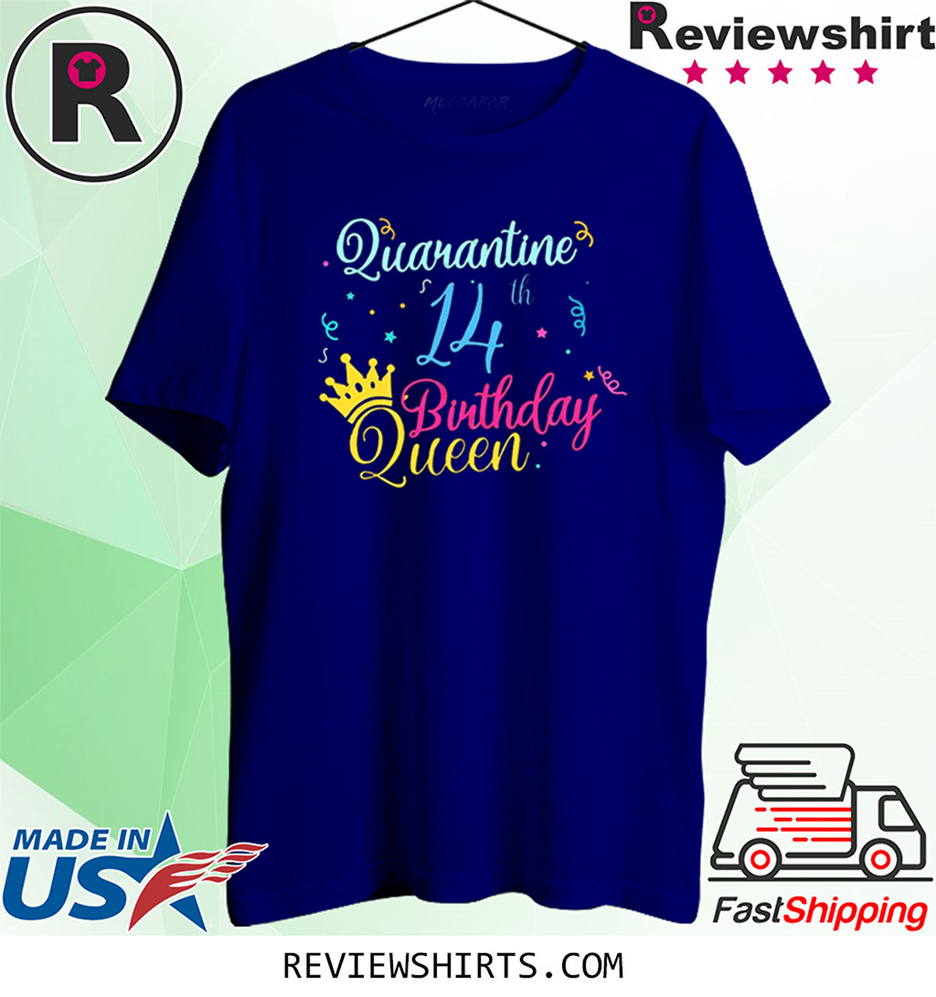 14th Birthday Quarantine Queen Crown Year Birthday T-Shirt Social Distancing Tee