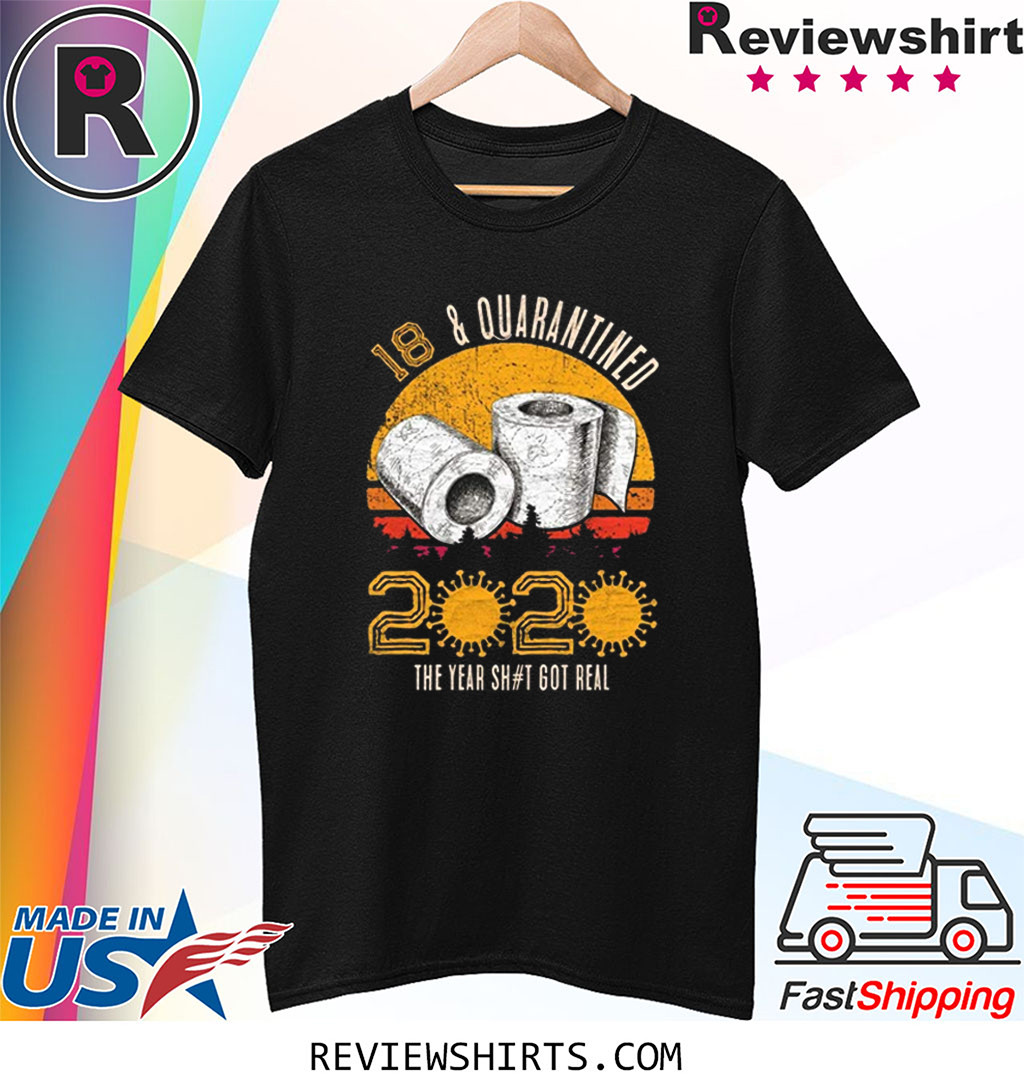 18 and Quarantined 2020 The Year Sh#t Got Real Born in 2002 Vintage Birthday Social Distancing Bday Top Birthday Gift T-Shirt