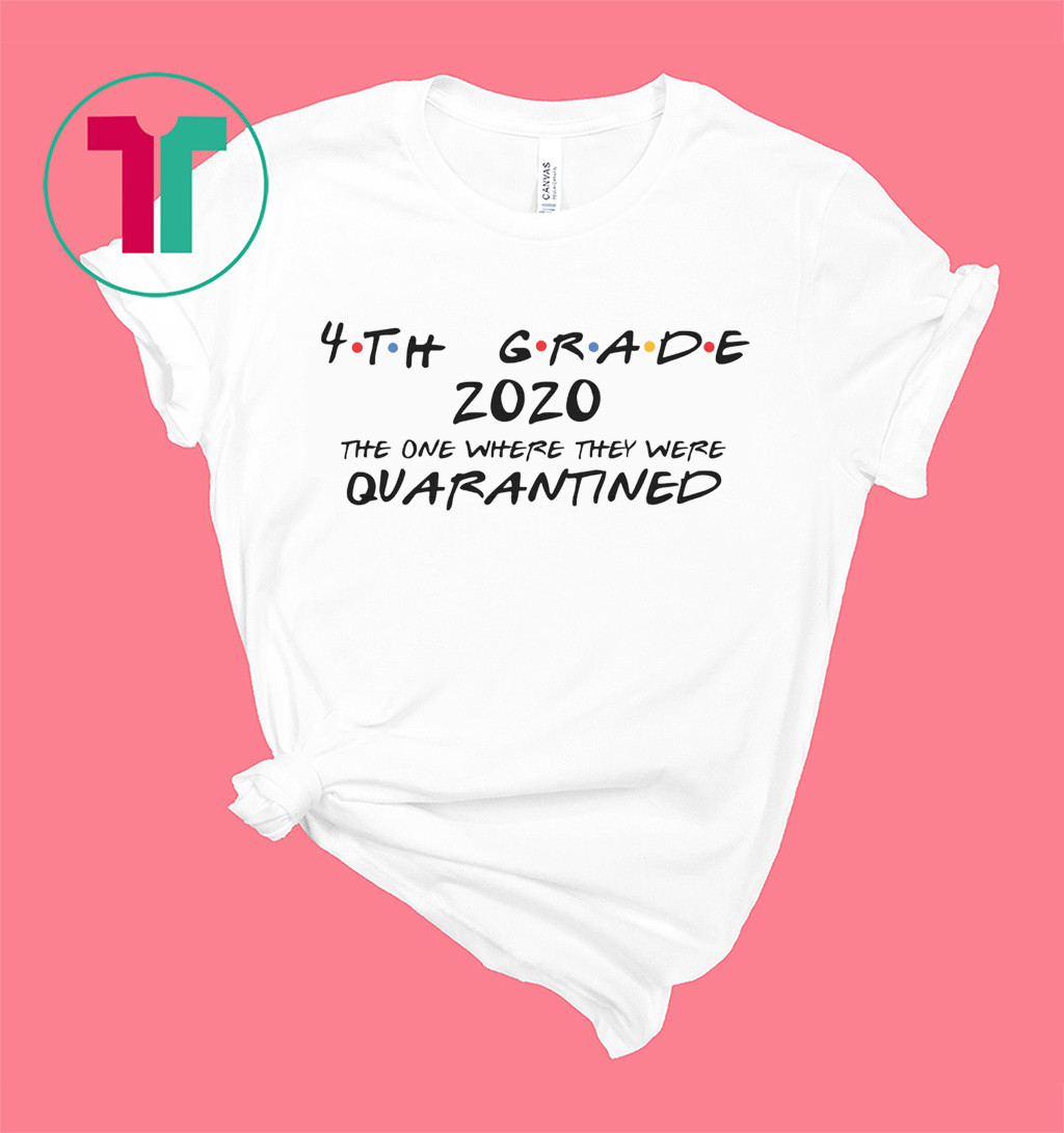 4th Grade 2020 The One Where They Were Quarantined - Social Distancing - Quarantine T-Shirt